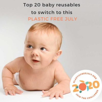Top 20 reusables to switch to this Plastic Free July, beyond reusable baby nappies